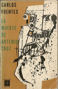Carlos Fuentes - La muerte de Artemio Cruz