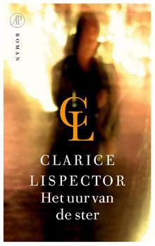 Clarice Lispector Het uur van de ster Roman uit Brazilie