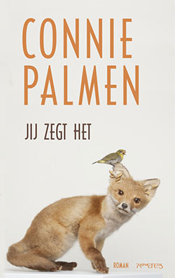 Connie Palmen - Jij zegt het (Winnaar libris literatuurprijs 2016)