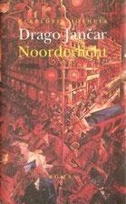 Drago Jančar - Noorderlicht