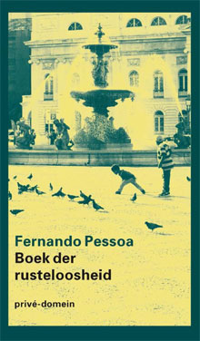 Fernando Pessoa Boek der rusteloosheid