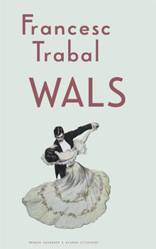 Francesc Trabal - Wals (Roman uit Catalonie)