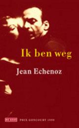 Jean Echenoz - Ik ben weg