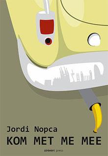 Jordi Nopca Kom met me mee Verhalen uit Barcelona