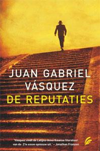 Juan Gabriel Vásquez - De reputaties