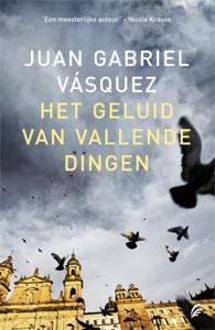 Juan Gabriel Vásquez - Het geluid van de vallende dingen