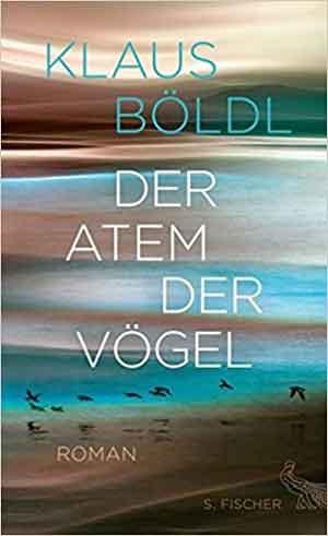 Klaus Böldl Der Atem der Vögel Faeröer Roman