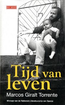 Marcos Giralt Torrente Tijd van leven Autobiografische Roman