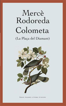 Mercè Rodoreda Colometa Roman uit Calalonie
