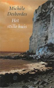 Michèle Desbordes - Het stille huis