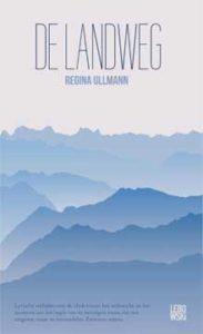 Regina Ullmann De landweg Verhalen uit Zwitserland