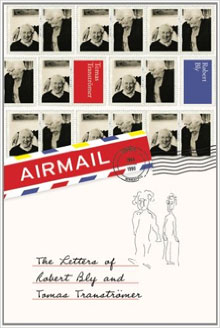 Airmail The Letters of Robert Bly and Tomas Tranströmer
