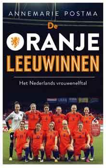 Anemarie Postma De Oranje Leeuwinnen Boek over Het Nederlands Vrouwenelftal