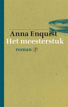 Anna Enquist - Het meesterstuk