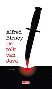 De tolk van Java - Alfred Birney Nieuwe roman
