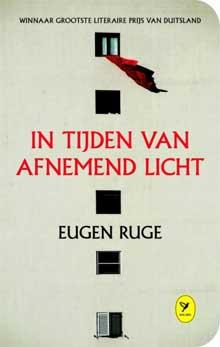 Eugen Ruge - In tijden van afnemend licht
