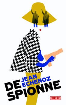Jean Echenoz De spionne Recensie Roman 2017