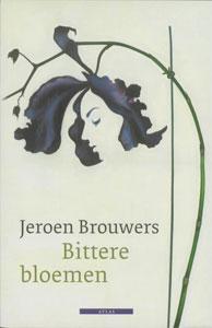 Jeroen Brouwers - Bittere bloemen