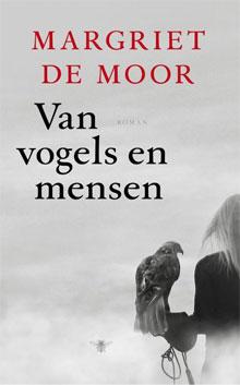 Margriet de Moor Van vogels en mensen Roman 2016