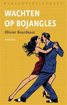 Olivier Bourdeaut Wachten op Bojangles