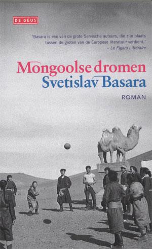 Svetislav Basara - Mongoolse dromen