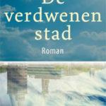 Ton van Reen De verdwenen stad Roman 2016
