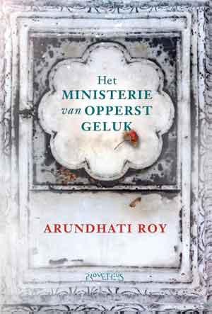 Arundathi Roy Het Ministerie van Opperst Geluk Recensie