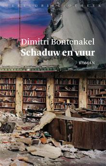 Dimitri Bontenakel Schaduw en vuur Roman 2017