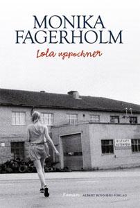 Monika Fagerholm - Lola uppochner