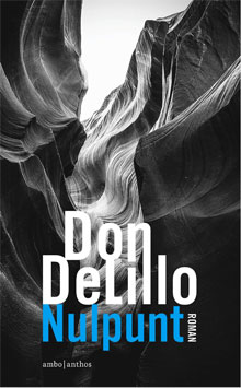 Don DeLillo Nulpunt Roman 2016
