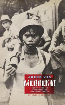 Jacob Vis Merdeka Oorlogsroman over de Indonesische Vrijheidsstrijd
