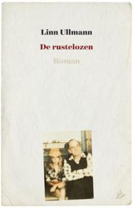 Linn Ullmann - De rustelozen (Recensie Roman 2016)
