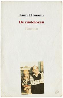 Linn Ullmann De rustelozen-Roman 2016