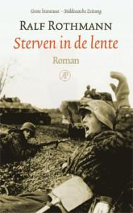 Ralf Rothmann - Sterven in de lente (oorlogsroman)