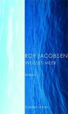 Roy Jacobsen Weißes Meer Noorse oorlogsroman
