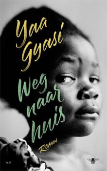 Yaa Gyasi De weg naar huis Roman over Ghana