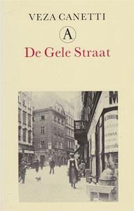 Veza Canetti - De gele straat