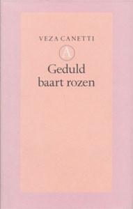Veza Canetti - Geduld baart rozen