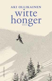 Aki Ollikainen Witter Honger Recensie Roman uit Finland