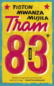 Fiston Mwanza Mujila Tram 83 Roman uit Congo