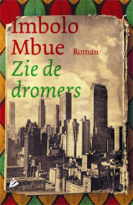 Imbolo Mbue Zie de dromers Roman uit Kameroen