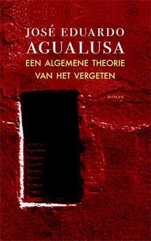 José Eduardo Agualusa Een algemene theorie van het vergeten Roman uit Angola