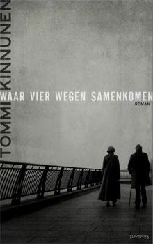 Tommi Kinnunen - Waar vier wegen samenkomen Roman uit Finland