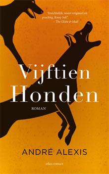 André Alexis Vijftien honden Roman over Honden