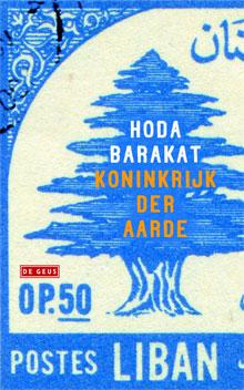 Hoda Barakat Koninkrijk der aarde Roman over Libanon