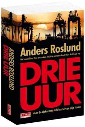 Anders Roslund Drie uur Recensie Zweedse thriller