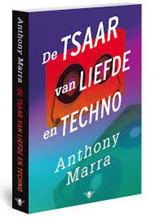 De tsaar van liefde en techno - Anthony Marra