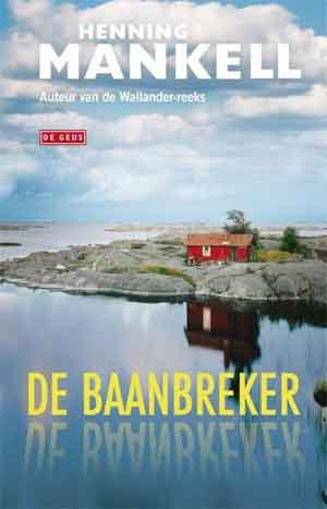Henning Mankell De baanbreker Recensie Debuutroman