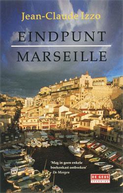 Jean-Claude Izzo - Eindpunt Marseille