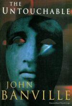 John Banville - The Untouchable